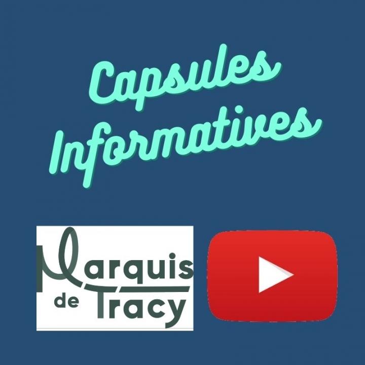 capsules informatives au Marquis de Tracy